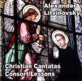 CD Litvinovsky Alexander. Christian Cantatas. Consort Lessons