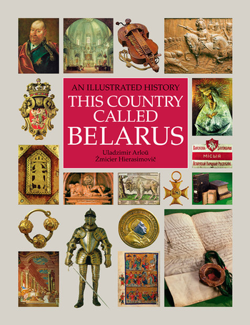 This country called Belarus. An illustrated history